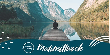 weciety #medimittwoch: kostenlose Meditationsübungen jeden Mittwoch 18 Uhr Tickets