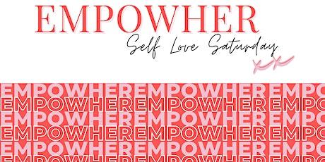 EmpowHER Self-Love Saturday tickets