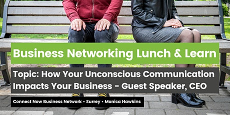 Business Networking: Your Unconscious Communication Impacts Your Business tickets