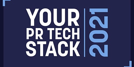 Your PR Tech Stack 2021 tickets