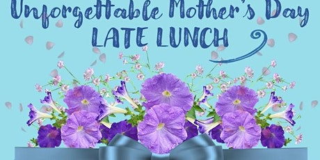 Mother's Day 2021 LATE Lunch & Flowers 2:00 tickets