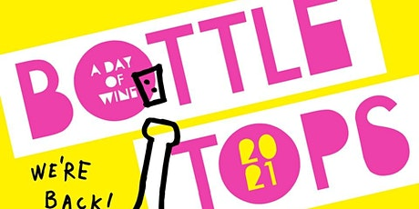 BOTTLE TOPS 2021... A DAY OF WINE tickets