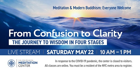 From Confusion to Clarity: The Journey to Wisdom in Four Stages 05/22/2021 tickets