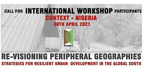 PIVOT - An  International Workshop - Focus - Nigeria tickets
