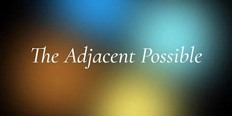 The Adjacent Possible  - April 15 tickets