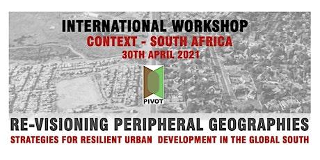 PIVOT - An  International Workshop - Focus - South Africa tickets