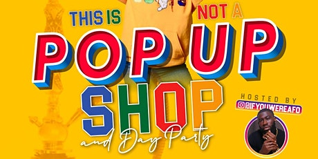 This is Not a Pop Up Shop tickets
