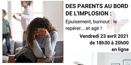 Des parents au bord de l'implosion : épuisement, burn out... billets