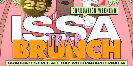 Trap Brunch : Graduation Edition Issa Brunch Sunday April 25 @ GVO tickets