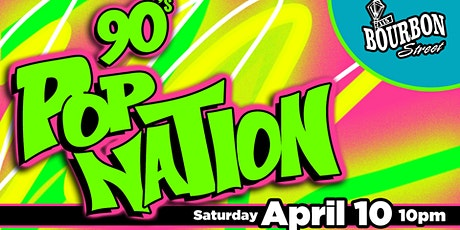 90s Pop Nation at 115 Bourbon Street - Saturday, April 10 10PM tickets