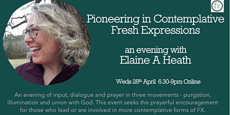 Pioneering Contemplative Fresh Expressions - An Evening with Elaine A Heath tickets