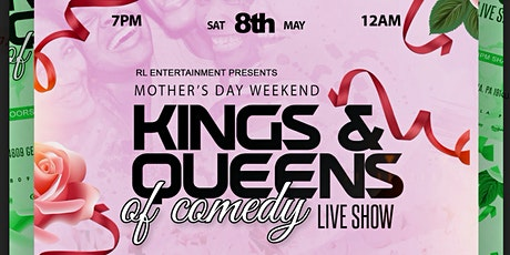 The Mothers Day Weekend Kings & Queens Comedy Show tickets