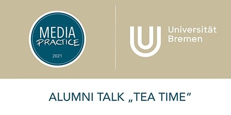 Alumni Talk  an der Universität Bremen - Tea Time mit Sarah Rohlfs Tickets