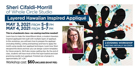Workshop with Sheri Cifaldi-Morrill / Layered Hawaiian Inspired Appliqué tickets