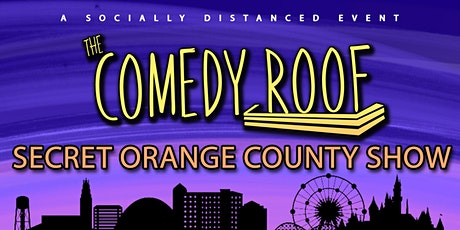 The Comedy Roof: Secret Orange County Show! tickets