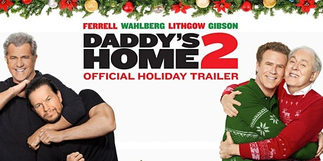 Daddy's Home 2-  The Great Christmas  Drive-In Cinema  Event - Newcastle tickets