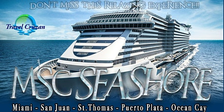 7 NIGHT CARIBBEAN CRUISE ON MSC SEASHORE tickets