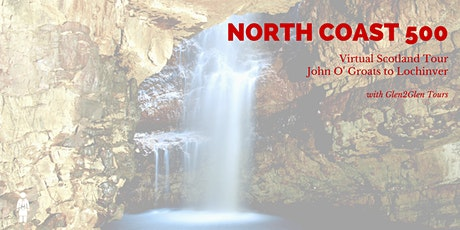 Virtual Scotland - North Coast 500 - John O'Groats to Lochinver tickets