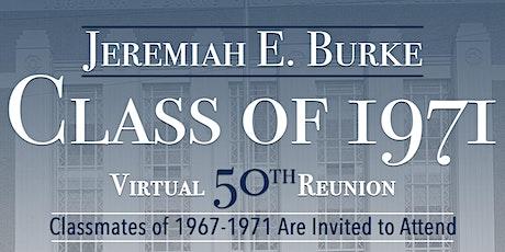 50th REUNION! - Class of 1971 - Jeremiah E. Burke High School tickets