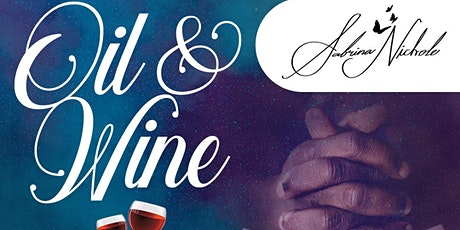 Oil & Wine: Spiritual Connection and Prophetic Sharing tickets