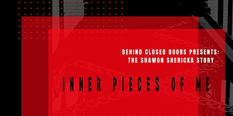 Behind Closed Doors Presents The Shawon Shericka Story: Inner Pieces of Me Tickets
