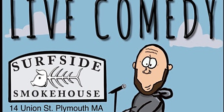 LIVE COMEDY at SURFSIDE SMOKEHOUSE JUNE 3 tickets