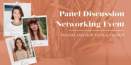 TWC Panel Discussion + Networking: Trauma and how to heal it tickets