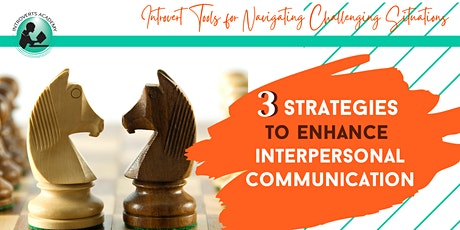 3 Strategies to Enhance Your Interpersonal Communication tickets