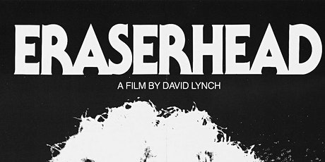 ERASERHEAD  MOVIE + TRIVIA NIGHT (Fri June 11 - 7:30PM) tickets
