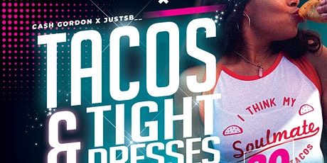 TACOS & TIGHT DRESSES Ladies Appreciation Nite  #MyTurnSeries#PartyWithCash tickets