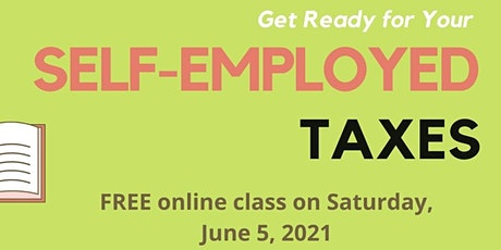 Get Ready for Your SELF-EMPLOYED TAXES tickets