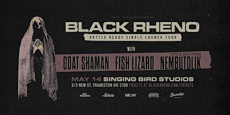 BLACK RHENO (SYDNEY), GOAT SHAMAN, FISH LIZARD, NEMBUTOLIK tickets