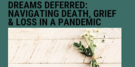 Dreams Deferred: Navigating Death, Grief & Loss in A Pandemic tickets
