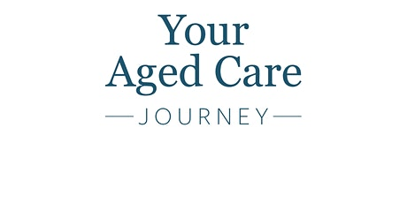 Navigating Aged Care - Your questions answered tickets