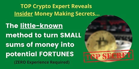 Top Crypto Expert Reveals The Insider Secrets To Making Money With Crypto tickets