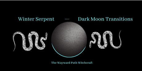 Winter Serpent Dark Moon Transitions tickets