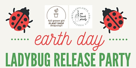 Earth Day Ladybug Release Party - Kids Plant Club tickets