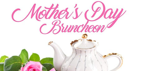 Mother's Day Bruncheon tickets