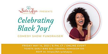 Celebrating Black Joy! Comedy Show Fundraiser for Sista Afya Community Care tickets