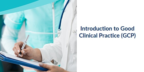 Introduction to Good Clinical Practice (GCP) 2021 tickets