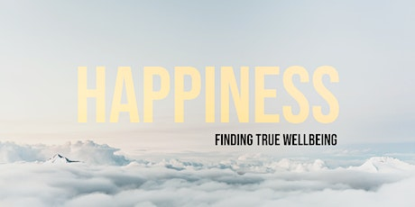 A Talk On Happiness: Finding True Wellbeing tickets