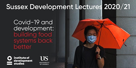 Covid-19 and development: building food systems back better tickets