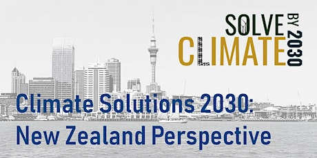 Climate Solutions 2030: New Zealand Perspective tickets