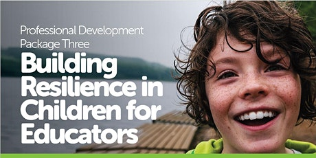 Building Resilience in Children for Educators tickets