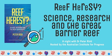 """ReeF HeReSY? Science, Research and the Great Barrier Reef"" with Peter Ridd tickets"