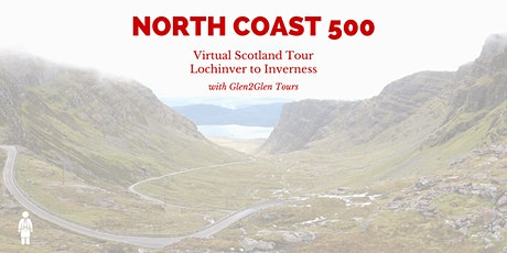 Virtual Scotland - North Coast 500 - Lochinver to Inverness tickets
