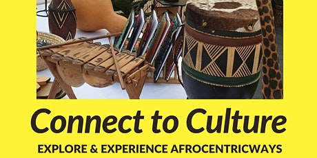 Connect to Culture   Experience AfrocentricWays tickets