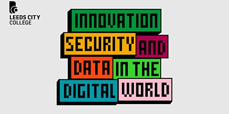 Leeds Digital Festival - Innovation, Security and Data in the Digital World tickets