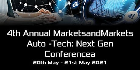 4th Annual MarketsandMarkets Auto-Tech: Next Gen Conference (EST Timezone) tickets
