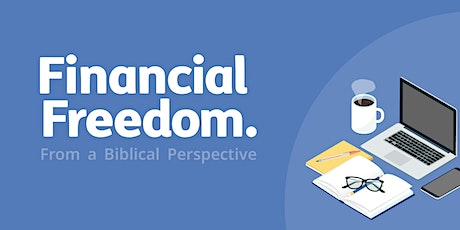 Financial Freedom from a Biblical Perspective tickets
